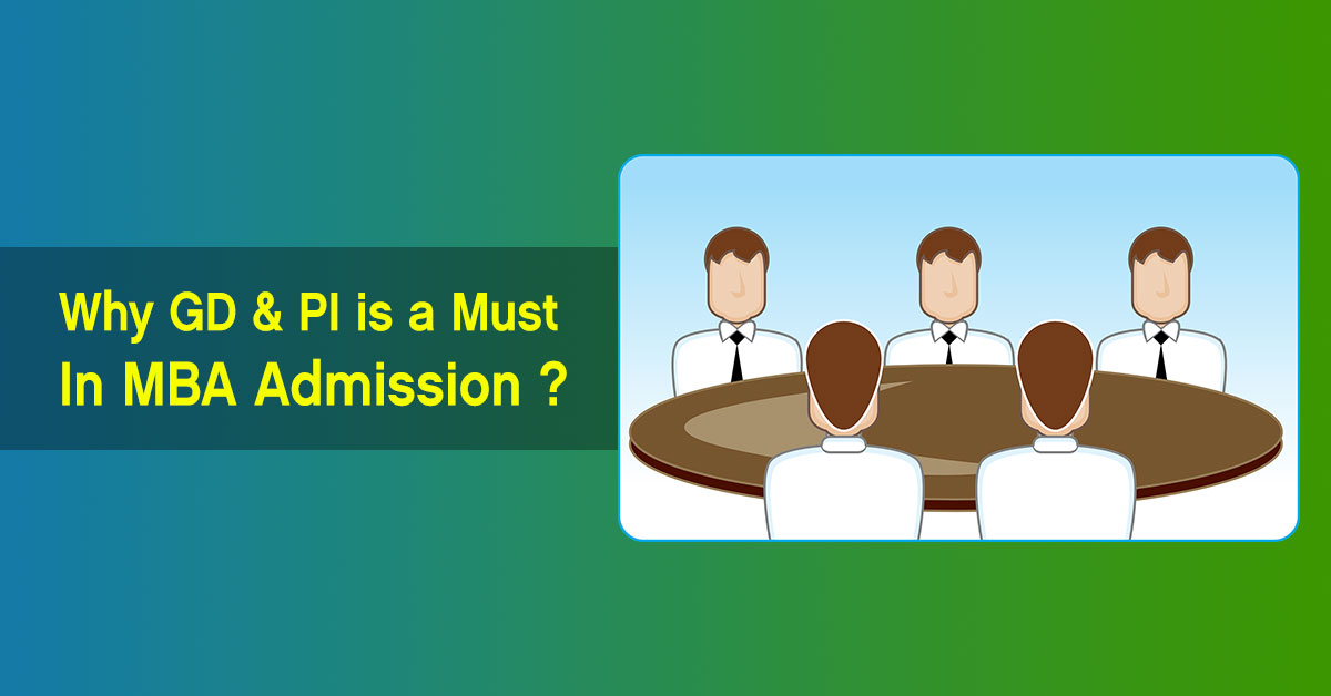 Why GD & PI is a must in MBA Admission
